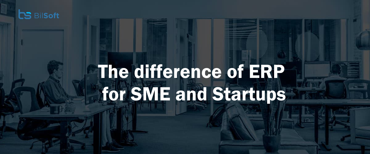 The difference of ERP for SME and Startups